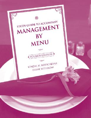 Management by Menu By Kotschevar, Lendal H./ Withrow, Diane [Study Guide Edition]