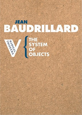 The System of Objects By Baudrillard, Jean/ Benedict, James (TRN)