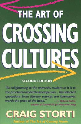 Art of Crossing Cultures By Storti, Craig